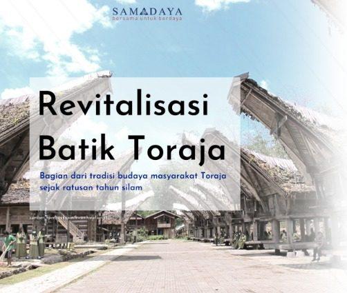 Revitalisasi Batik Toraja - Bukti keberadaan teknik batik tulis di Tana Toraya/ Toraja.